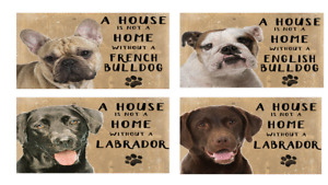 Dog Wall Sign Metal Plaque House is Not a Home without a Labrador, Bulldog, Fren