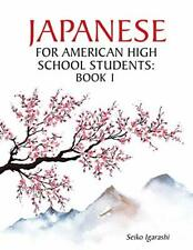 Japanese for American High School Students: Book 1 by Igarashi, Seiko New,,