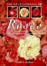 The Encyclopedia of Roses: An Organic Guide to Growing and Enjoying America's