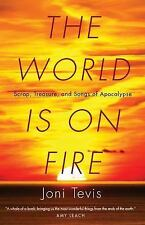 The World Is on Fire: Scrap, Treasure, and Songs of Apocalypse, Tevis, Joni, Goo