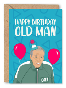 Squid Game Birthday Card - 'Old Man' Card for Him, Brother, Dad, Friend, Netflix