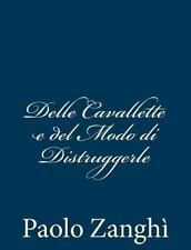 Delle Cavallette e Del Modo Di Distruggerle by Paolo Zanghì (2012, Paperback)