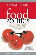 Food Politics: How the Food Industry Influences Nutrition, and Health, Revised a