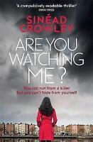 Very Good Crowley, Sinéad, Are You Watching Me?: A totally gripping story of obs