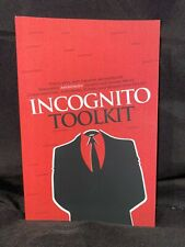 INCOGNITO TOOLKIT: TOOLS, APPS, AND CREATIVE METHODS FOR By Rob Robideau **NEW**