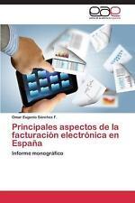 Principales Aspectos de La Facturacion Electronica En Espana by Sanchez F. Omar