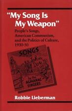 My Song Is My Weapon: People's Songs, American Communism, and the Politics of Cu