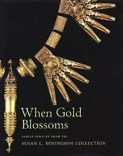 When Gold Blossoms : Indian Jewelry from the Susan L. Beningson Collection by Mo