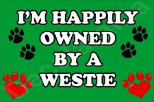 I'M HAPPILY OWNED BY A WESTIE JUMBO FRIDGE MAGNET GIFT/PRESENT DOG