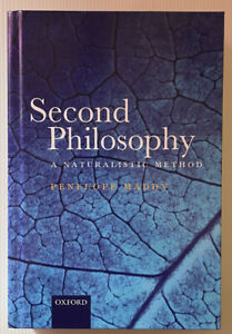 Second Philosophy: A Naturalistic Method - Penelope Maddy