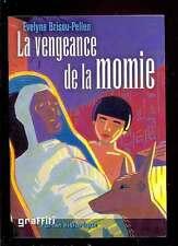 Evelyne BRISOU-PELLEN La vengeance de la momie, Graffiti 2003