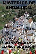 Misterios de Andalucía : Una Colección de Historias Cortas by John Hardy...