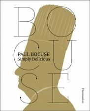 Paul Bocuse: Simply Delicious by Paul Bocuse (Paperback, 2014)