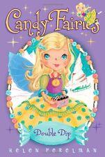 Double Dip (Candy Fairies) by Helen Perelman