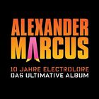 ALEXANDER MARCUS - 10 JAHRE ELECTROLORE-DAS ULTIMATIVE ALBUM 2 CD NEU