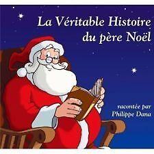 990 // LA VERITABLE HISTOIRE DU PERE NOEL RACONTE PAR PHILIPPE DANA CD TBE