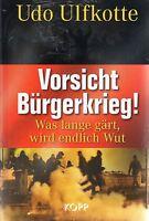 VORSICHT BÜRGERKRIEG - Buch von Udo Ulfkotte  - KOPP VERLAG - NEU OVP
