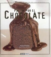 Pasion por el chocolate: El gran libro del manjar de los dioses (Spanish Edition