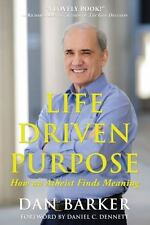 Life Driven Purpose: How an Atheist Finds Meaning, Barker, Dan, Good Book