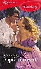 Libro - Karen Ranney - Sapro ritrovarti - I romanzi - Passione | usato