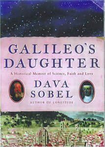 Galileo's Daughter: A Drama of Science, Faith and Love by Dava Sobel  (HC)