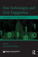 New Technologies and Civic Engagement : New Agendas in Communication (2014,...