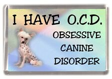 "Chinese Crested Dog Fridge Magnet ""I HAVE O.C.D.""  by Starprint"