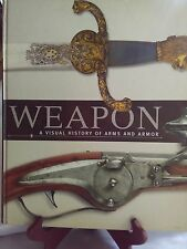 BOOKS /Weapon: A Visual History of Arms and Armor/Swords, Guns, Military Weapons