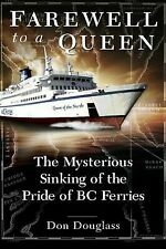 Farewell to a Queen : The Mysterious Sinking of the Pride of BC Ferries