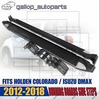 For Isuzu Dmax Holden Colorado RG LS LTZ 2012-2018 Running Board Side Steps