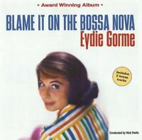 EYDIE GORME - BLAME IT ON THE BOSSA NOVA - LUIS BONFA -  CD NEW!
