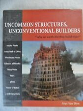Uncommon Structures Unconventional Builders Why did they build that?