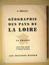 EDOUARD BRULEY GÉOGRAPHIE DES PAYS DE LA LOIRE BERRY TOURAINE VENDÉE POITOU 1937