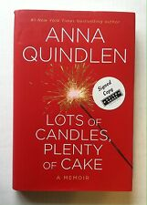 Lots of Candles, Plenty of Cake SIGNED by Anna Quindlen (2012, Hardcover) 1st