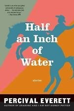 Half An Inch Of Water Stories by Percival Everett