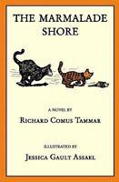 The Marmalade Shore by Richard Comus Tammar (2009, Paperback)