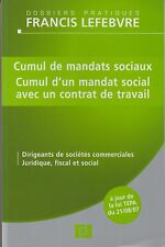 CUMUL DE MANDATS SOCIAUX, CUMUL AVEC UN CONTRAT DE TRAVAIL /DOSSIERS F. LEFEBVRE