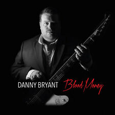 Blood Money - Danny Bryant (2016, CD NIEUW)