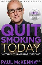 Quit Smoking Today Without Gaining Weight, McKenna Ph.D., Paul, Excellent Books