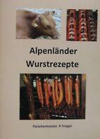 65 Alpenländer Wurstrezepte räuchern pökeln  wursten Broschüre