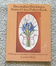 DECORATIVE DOORWAYS STAINED GLASS PATTERN BOOK=CAROLYN RELI