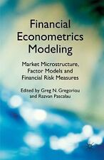 Financial Econometrics Modeling: Market Microstructure, Factor Models And Fin...