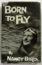 Born to Fly Nancy Bird 1st Ed HCDJ 1961  Famous Australian Woman Pilot