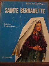 Michel de Saint-Pierre: Sainte Bernadette, illustrations de M. Gérard/ Casterman