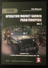 Operation Market Garden Paratroopers: Volume 3: Transport of the 1st Polish...