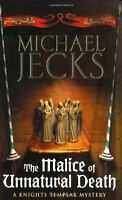 The Malice of Unnatural Death (Knights Templar) by Michael Jecks