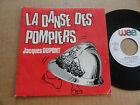 """DISQUE 45T DE JACQUES DUPONT """" LA DANSE DES POMPIERS """""""