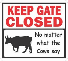 Keep Gate Closed, No Matter What the Cows Say