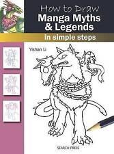 How to Draw Manga Myths & Legends by Yishan Li *NEW*