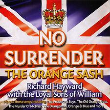 NO SURRENDER - THE ORANGE SASH   **NEW**   LOYALIST/ORANGE/ULSTER/ RANGERS/CD